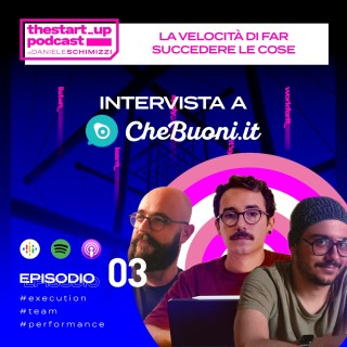 Episodio 3 | La velocità di far succedere le cose – Intervista a CheBuoni