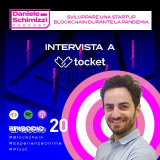 Episodio 20 | Sviluppare una startup Blockchain durante la pandemia – Intervista a Tocket